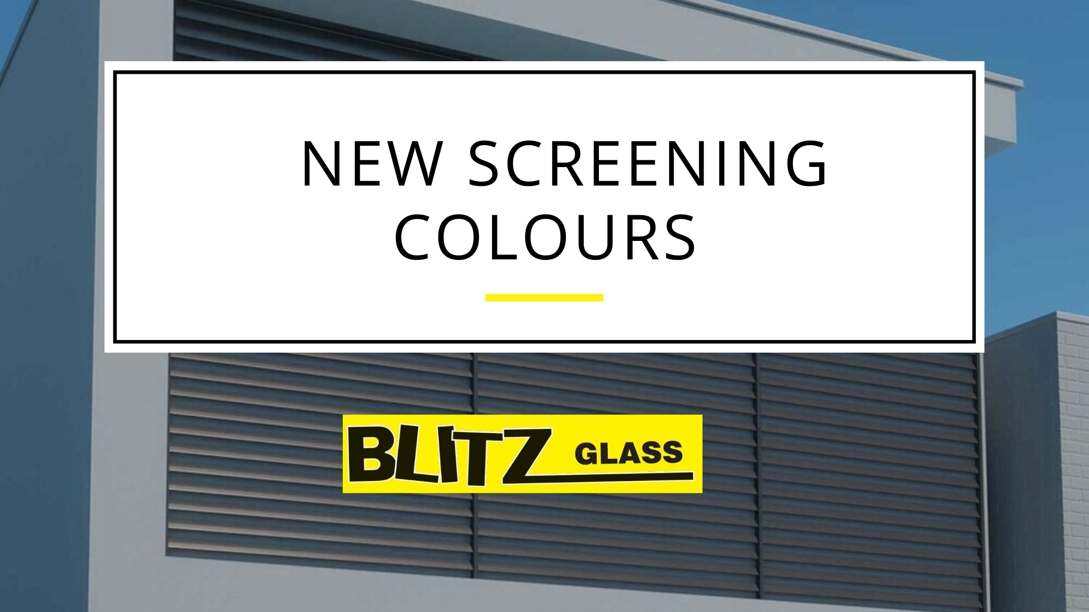 Blog - New Screening Colours