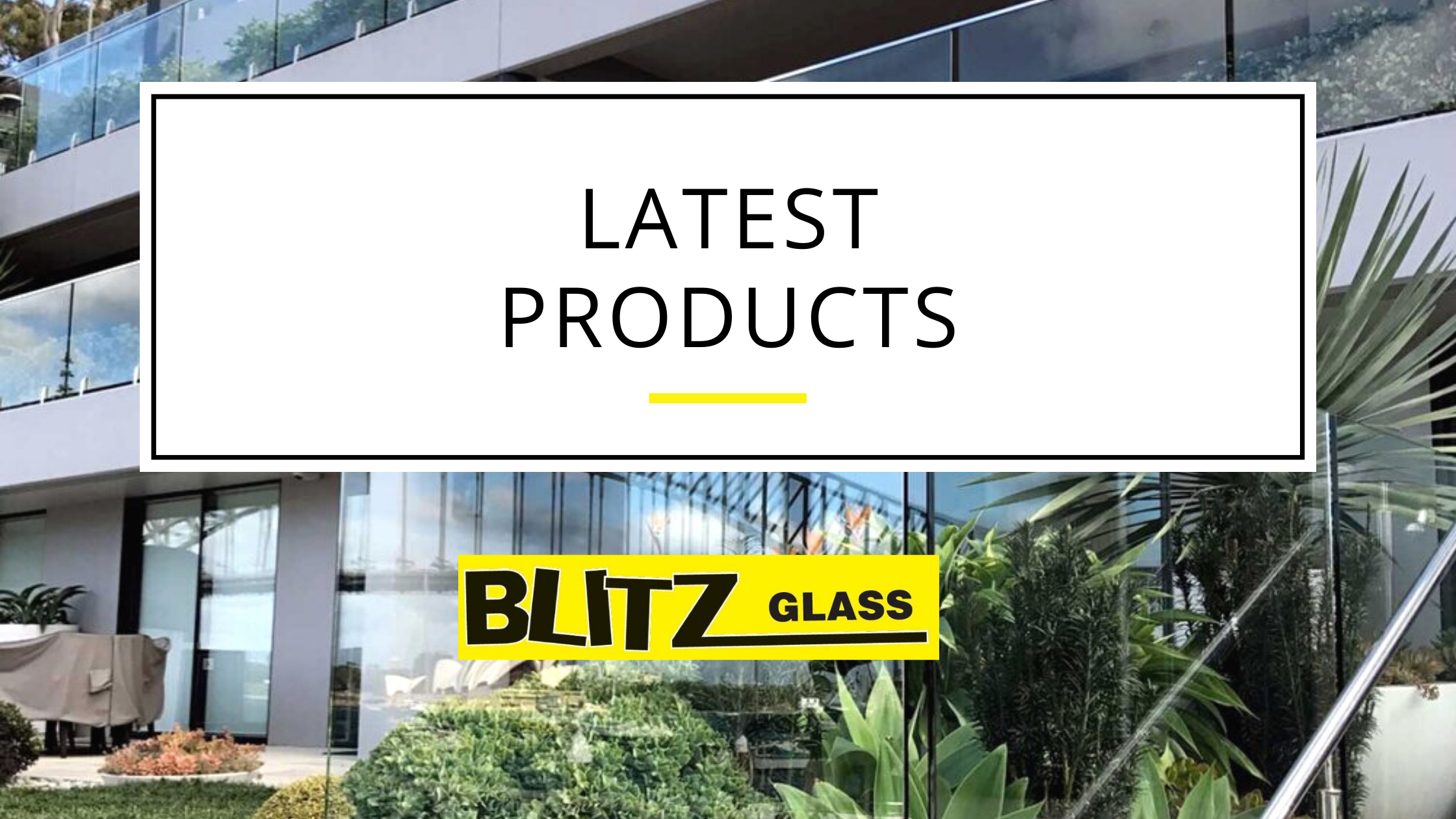 Blitz Glass Latest Products blog Banner